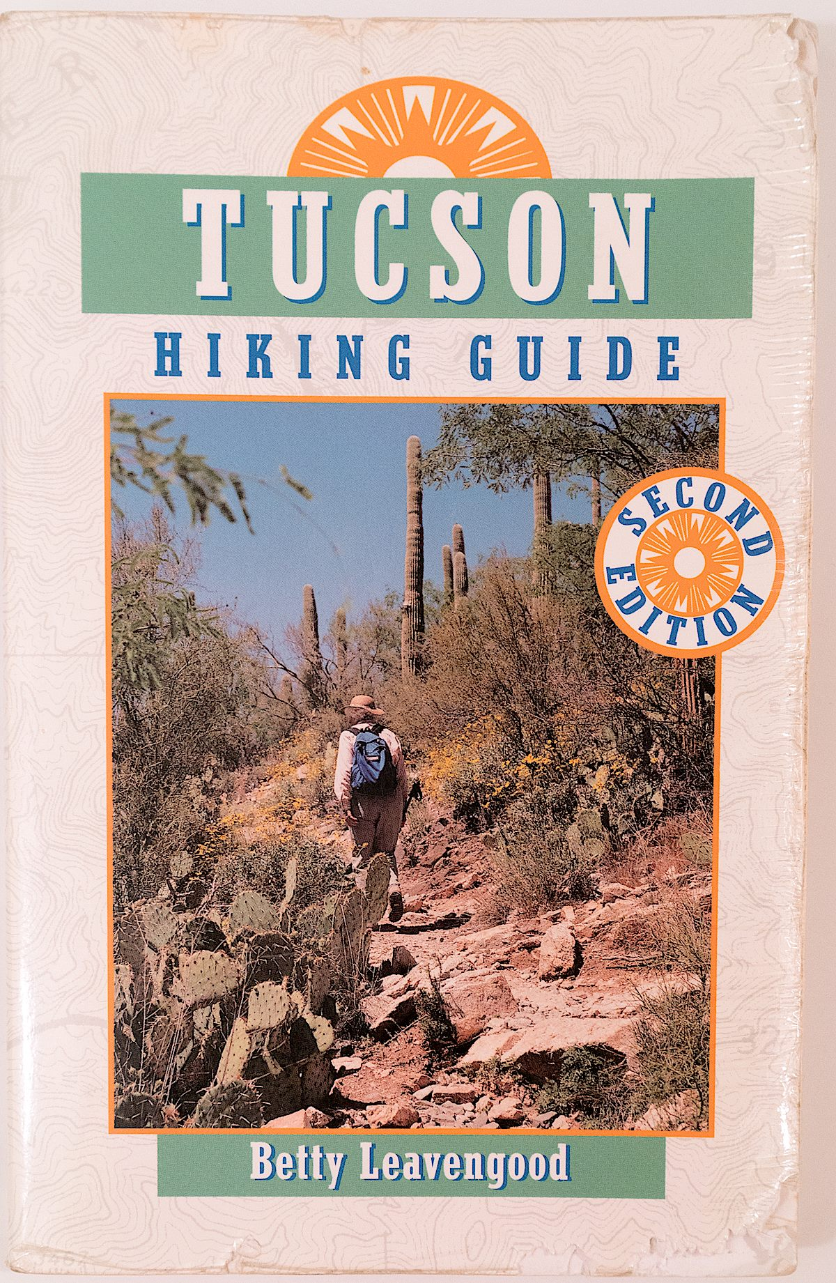 Tucson Hiking Guide 1st Edition. December 2016.