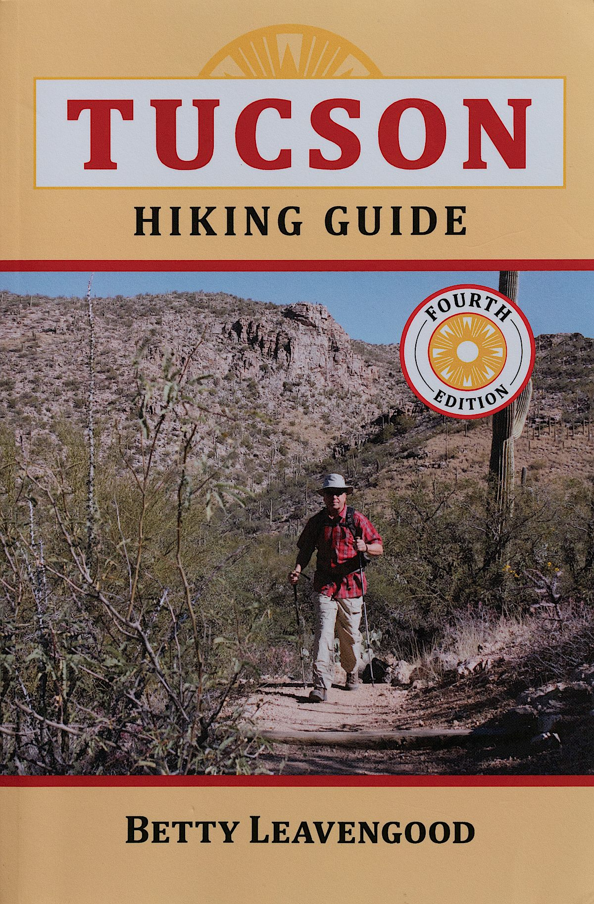 Tucson Hiking Guide 4th Edition. September 2017.