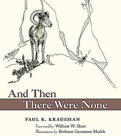 Part of the cover of And Then There Were None: The Demise of Desert Bighorn Sheep in the Pusch Ridge Wilderness. January 2018.